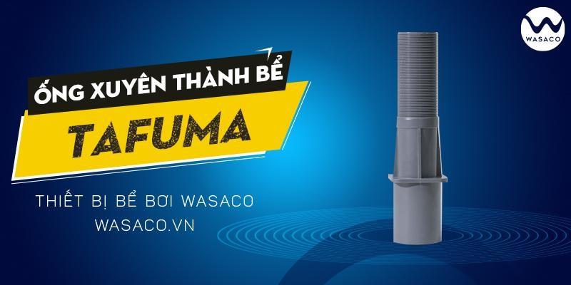 Thông tin ống xuyên thành bể Tafuma TB-2829