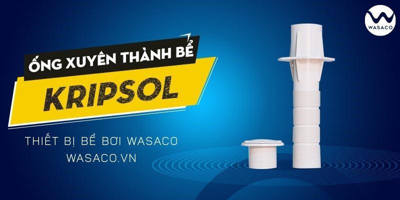 Thông tin sản phẩm Ống xuyên thành bể Kripsol
